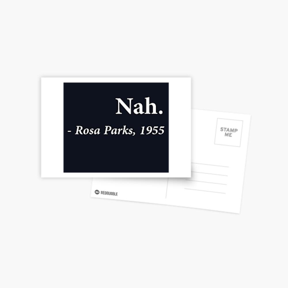 Nah Rosa Parks Quote Postcard