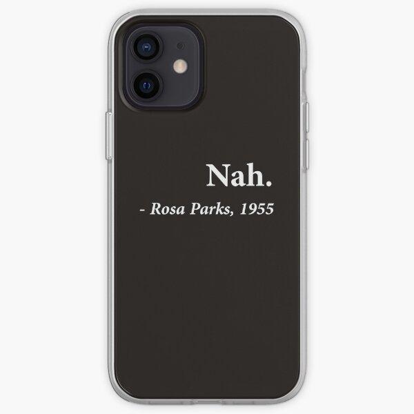 Nah Rosa Parks Quote iPhone Soft Case