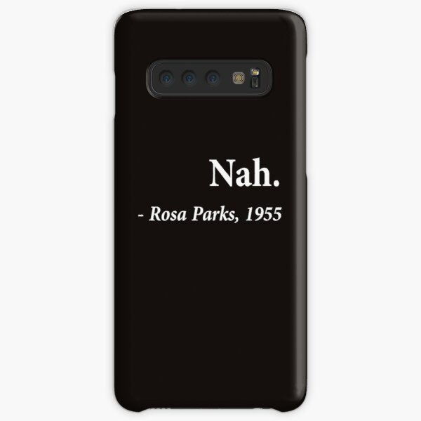 Nah Rosa Parks Quote Samsung Galaxy Snap Case