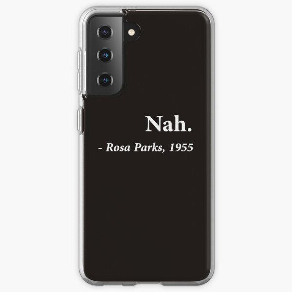 Nah Rosa Parks Quote Samsung Galaxy Soft Case