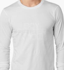 Boy Bettter Know - White letters Long Sleeve T-Shirt