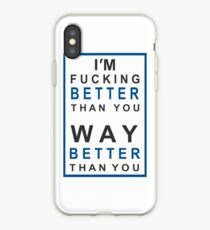 I´m fucking BETTER than you! iPhone Case