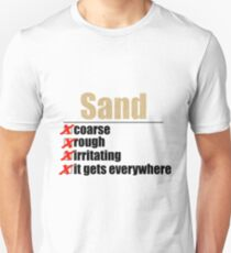 Why Anakin hates sand. T-Shirt