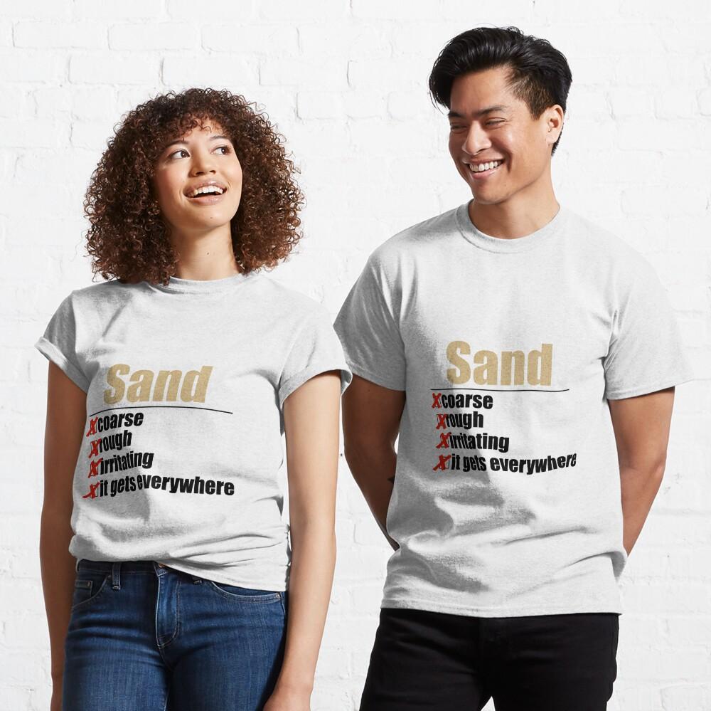 Why Anakin hates sand. Classic T-Shirt