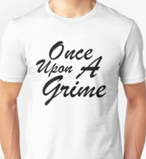 Once Upon A Grime Unisex T-Shirt