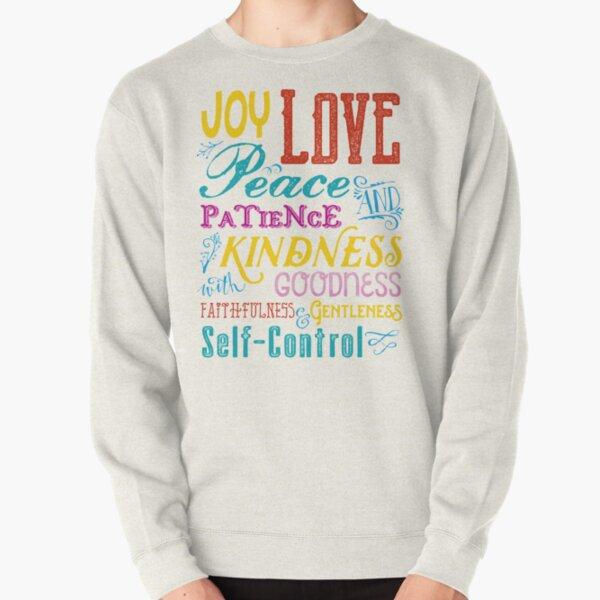 Love Joy Peace Patience Kindness Goodness Typography Art Pullover Sweatshirt