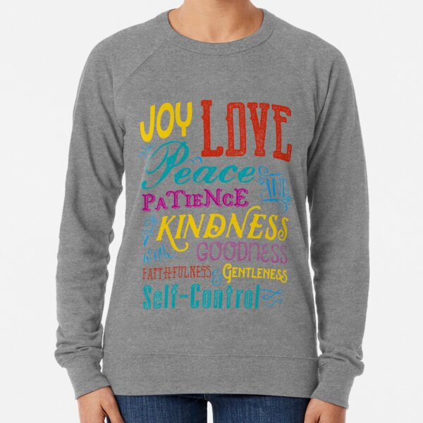Love Joy Peace Patience Kindness Goodness Typography Art Lightweight Sweatshirt