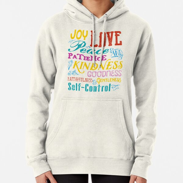 Love Joy Peace Patience Kindness Goodness Typography Art Pullover Hoodie