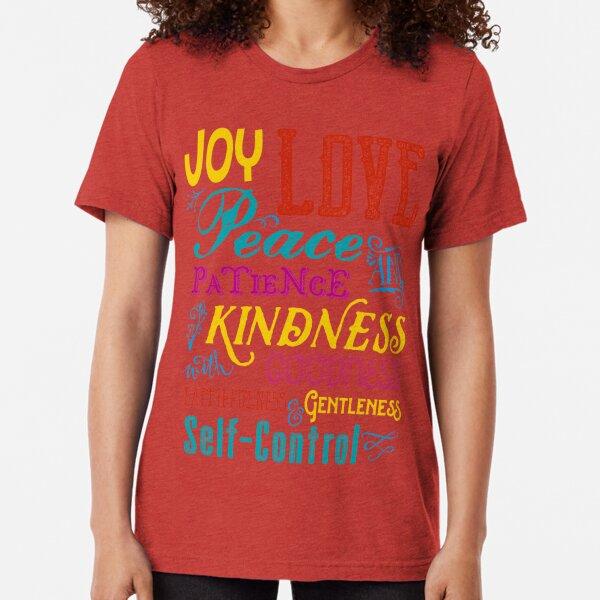 Love Joy Peace Patience Kindness Goodness Typography Art Tri-blend T-Shirt
