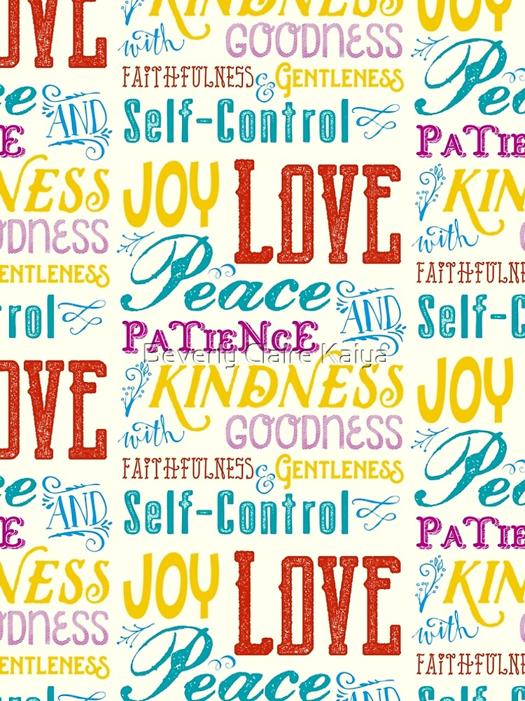 Love Joy Peace Patience Kindness Goodness Typography Art by beverlyclaire