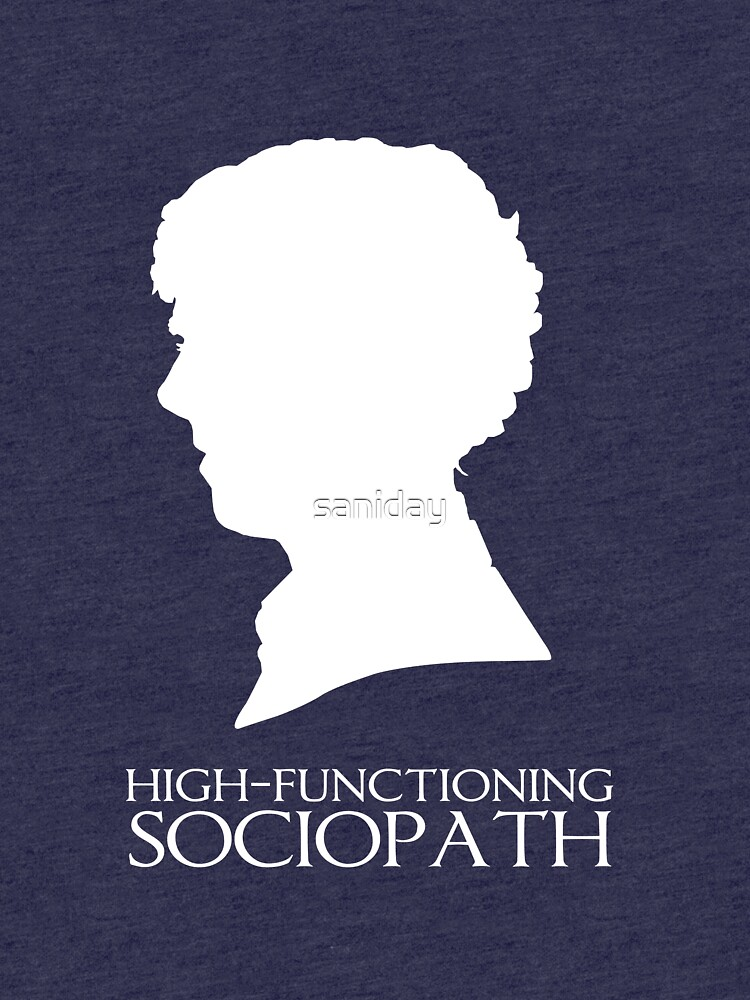High-Functioning Sociopath - White by saniday