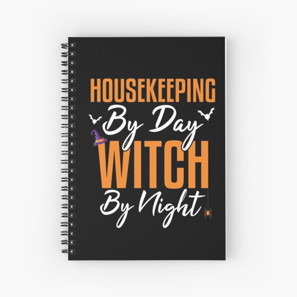 Housekeeping By Day Witch By Night, Halloween Housekeeping Spiral Notebook