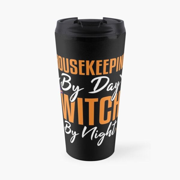 Housekeeping By Day Witch By Night, Halloween Housekeeping Travel Mug