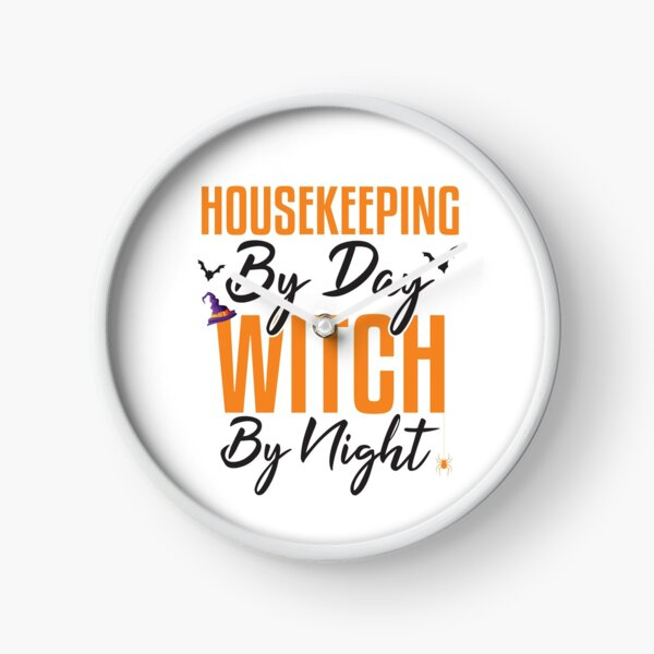 Housekeeping By Day Witch By Night, Halloween Housekeeping Clock