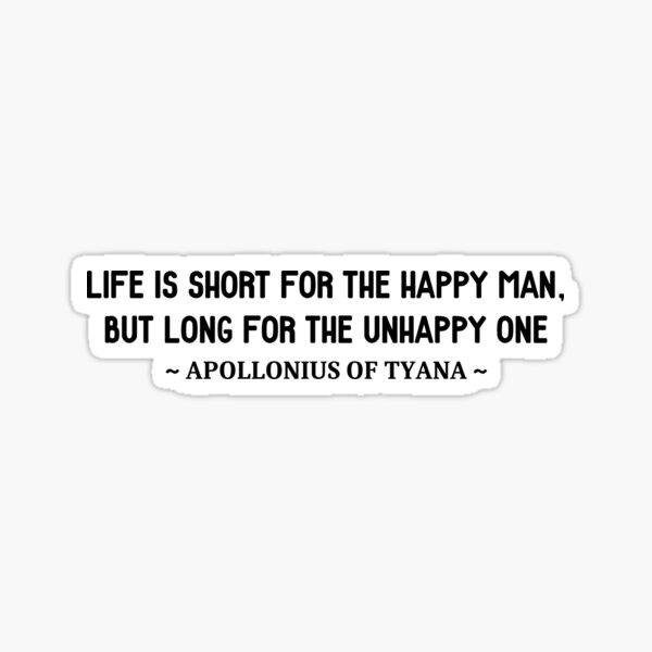 Apollonius of Tyana Happiness Quote Sticker