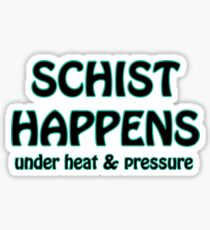 Schist Happens in Geology Sticker
