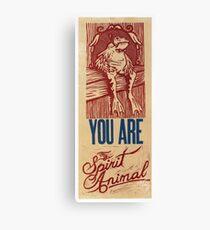 You are my spirit animal Canvas Print
