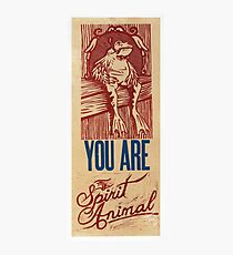 You are my spirit animal Photographic Print