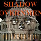 Shadow Government by EyeMagined