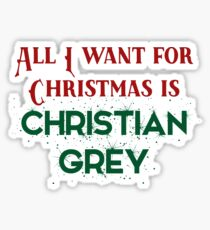 All I want for Christmas is Christian Grey Sticker