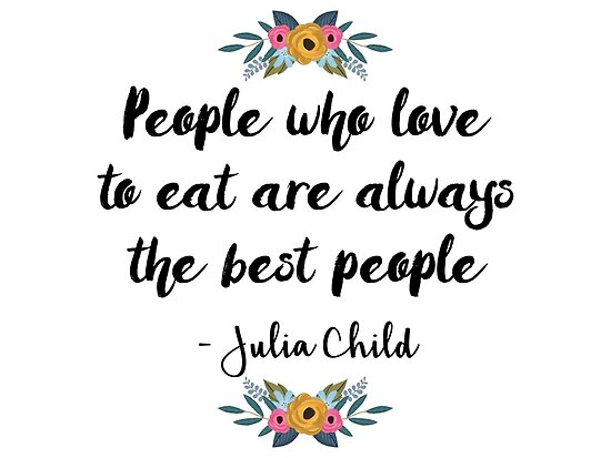 Menschen, die gerne essen, sind immer die besten Menschen von Quotation  Park