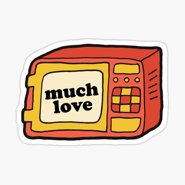 Much Love - Microwave Sticker