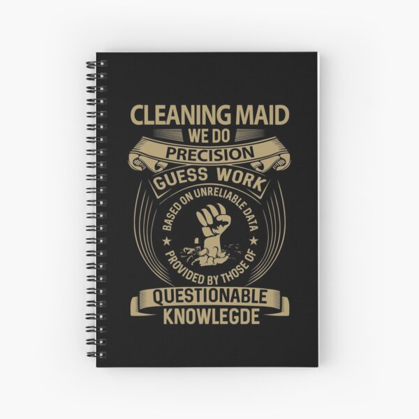 Cleaning Maid T Shirt - We Do Precision Gift Item Tee Spiral Notebook
