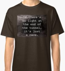 The Lightless Tunnel Classic T-Shirt