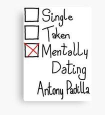 Mentally Dating Antony Padilla Canvas Print