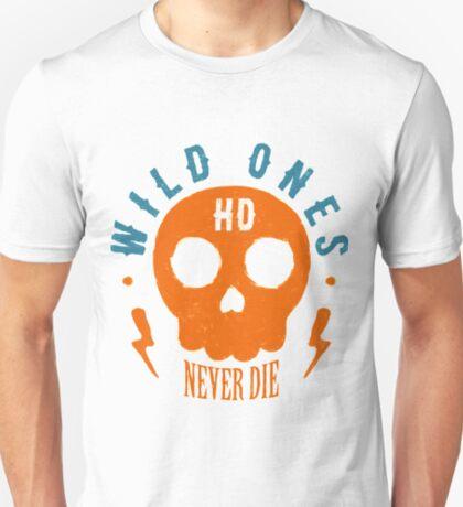Wild Ones Never Die T-Shirt