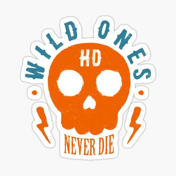 Wild Ones Never Die Glossy Sticker