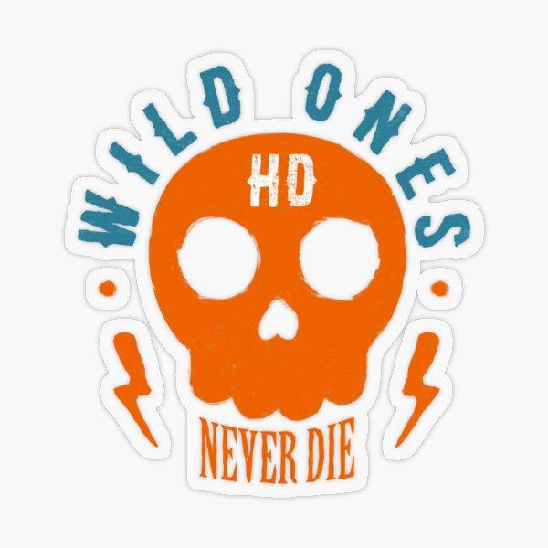 Wild Ones Never Die Transparent Sticker