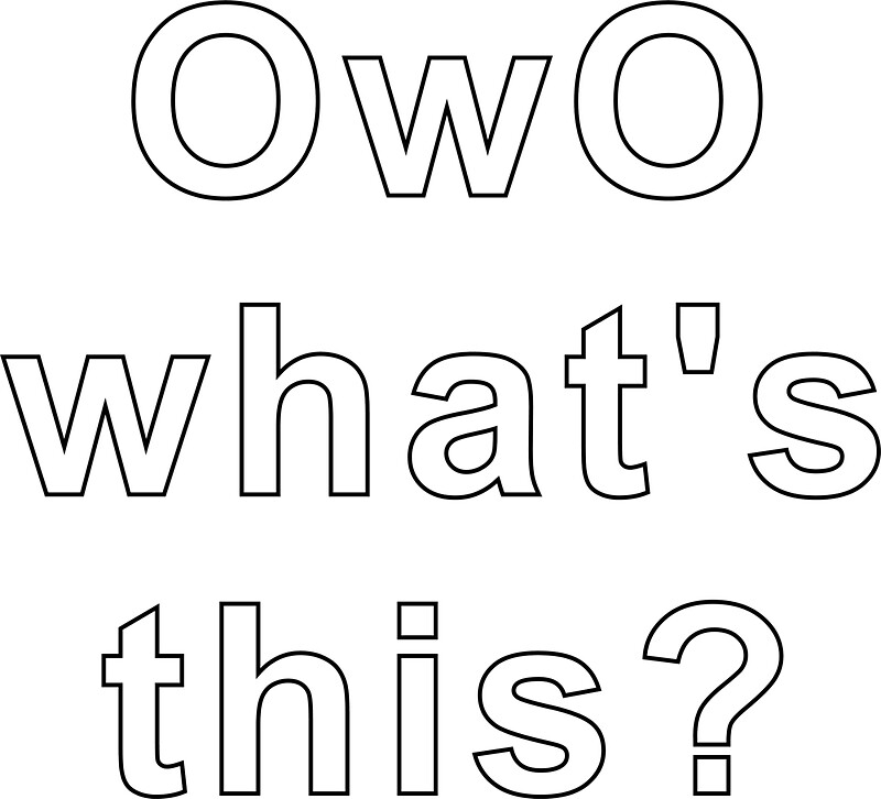 Quot Owo What S This Quot Stickers By Logicmat Redbubble