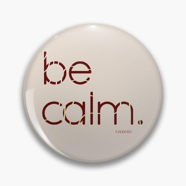Be Calm Pin