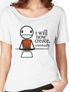 "TheMeatly - ""I Will Now Create"" Women's Relaxed Fit T-Shirt"