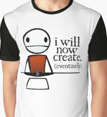 """TheMeatly - """"I Will Now Create"""" Graphic T-Shirt"""