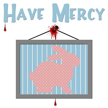 HAVE MERCY by Sunny6DesignCo