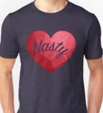 Nasty at Heart and Proud! T-Shirt