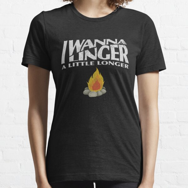 I Wanna Linger Essential T-Shirt