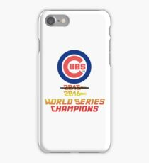 Cubs 2016 World Series Champs iPhone Case/Skin