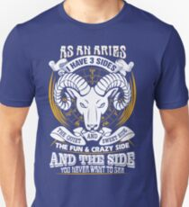 As  an Aries I have 3 sides Unisex T-Shirt