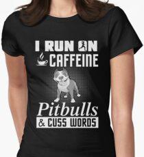 I run on caffeine Pitbulls and cuss words T-Shirt