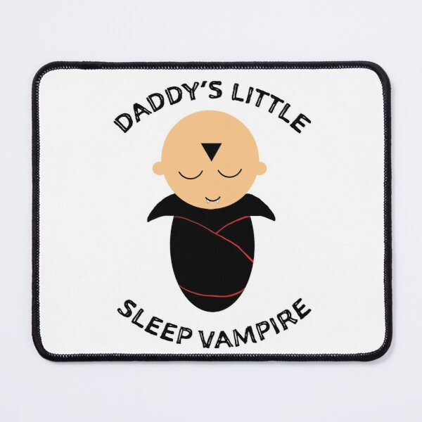 Daddy's little sleep vampire Mouse Pad