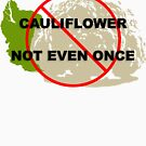 Cauliflower: Not even once by winslowdesigns