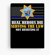 Support Police: CHP - Real Heroes Die Serving The Law Canvas Print