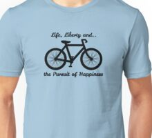 Life, Liberty and the Pursuit of Happiness Unisex T-Shirt