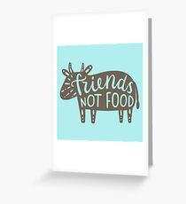 Friends not food!  Greeting Card