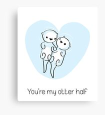 You are my otter half Canvas Print
