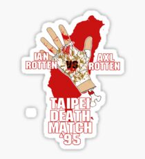 ECW Taipei Death Match - Ian Rotten Vs Axl Rotten Sticker