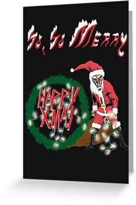 So, So Merry - Parody Christmas Card by Dominic Sohor